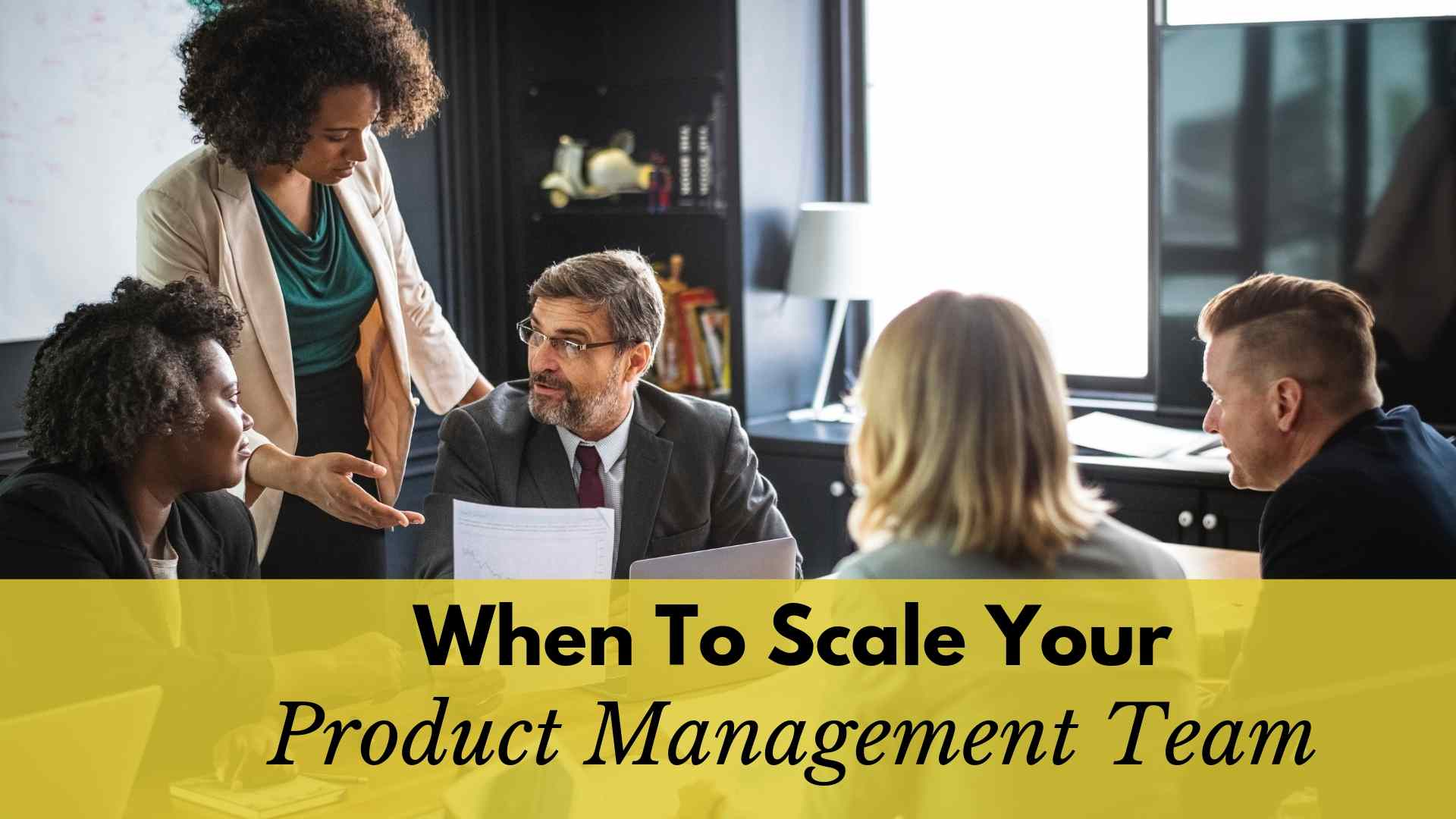When To Scale Your Product Management Team