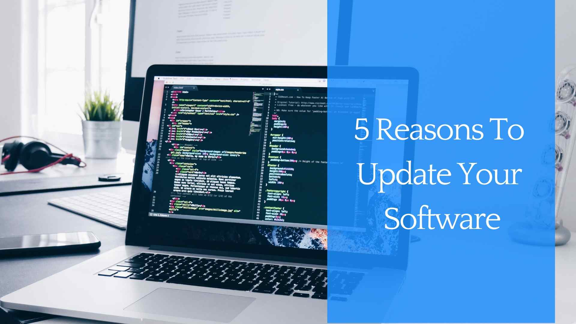 5 Reasons To Update Your Software