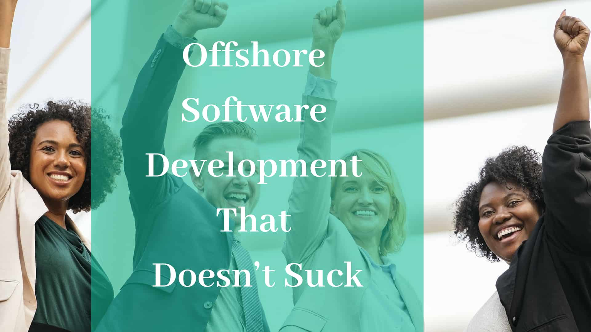 Offshore Software Development That Doesn't Suck