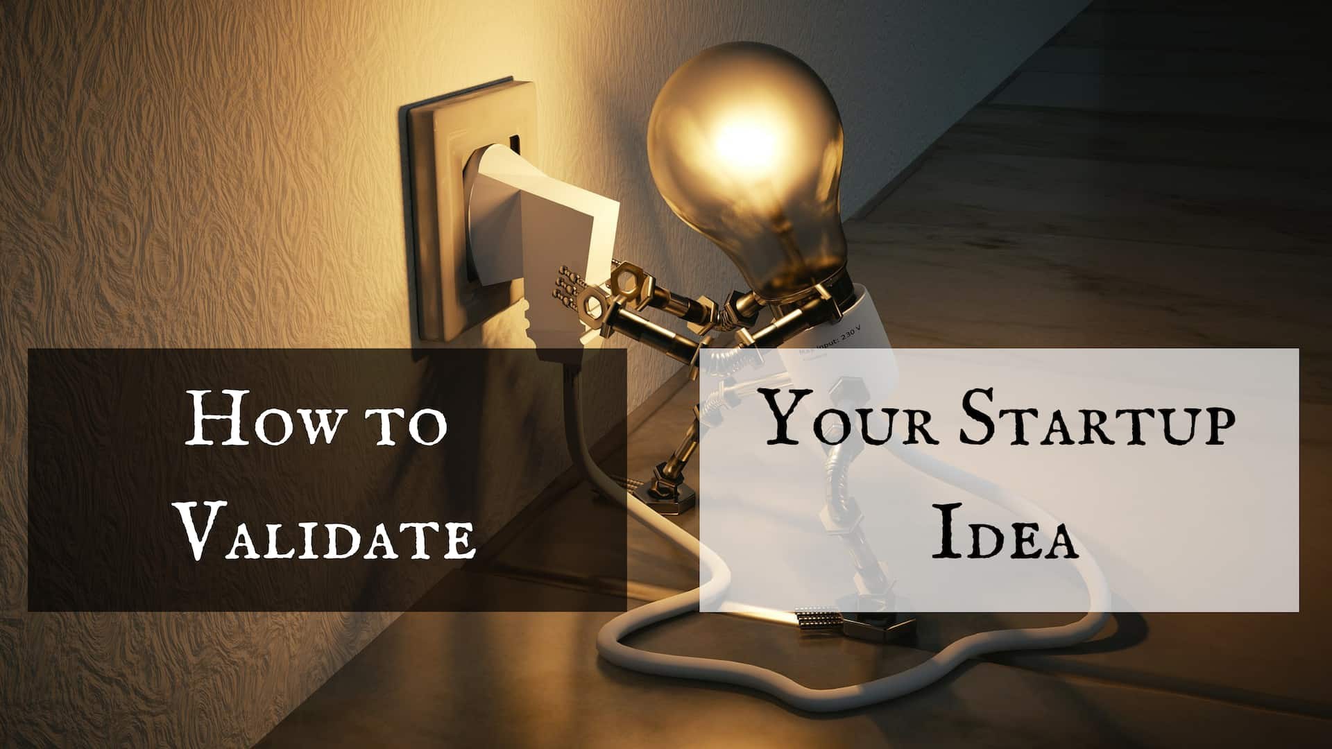 How To Validate Your Startup Ideas