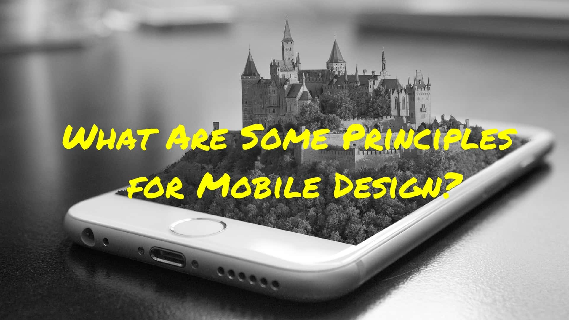 What Are Some Principles For Mobile Design?
