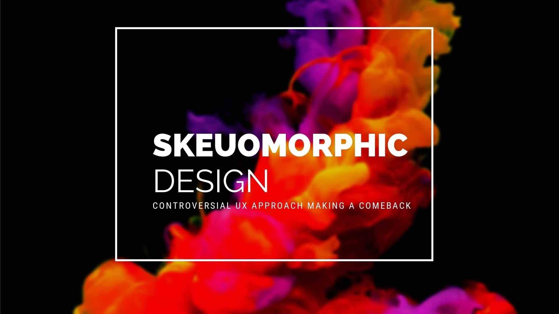 Skeuomorphic Design: A Controversial UX Approach Making a Comeback