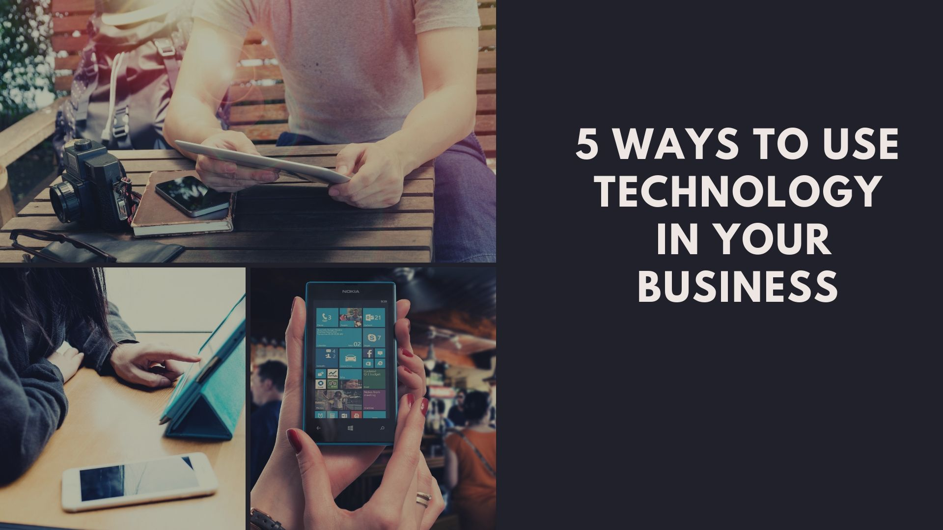 5 Ways To Use Technology In Your Business