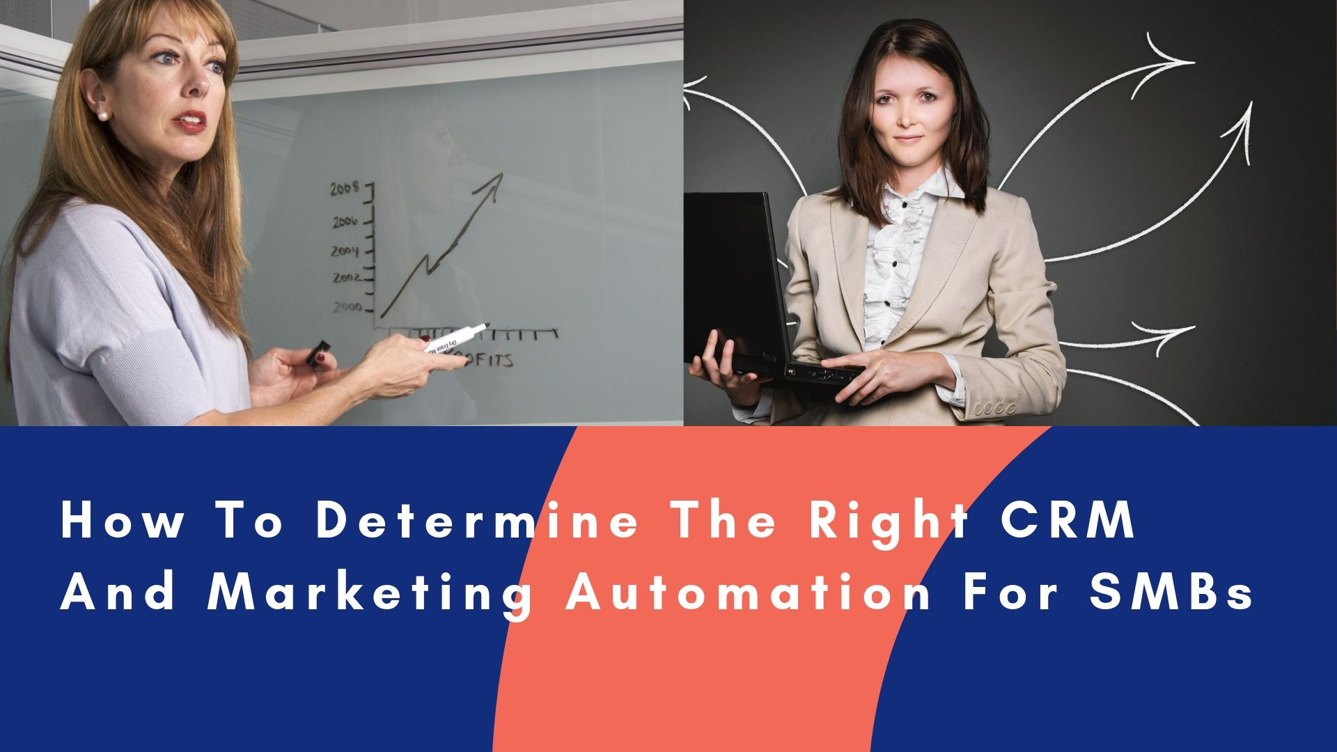 How To Determine The Right CRM And Marketing Automation Tools For Your SMBs