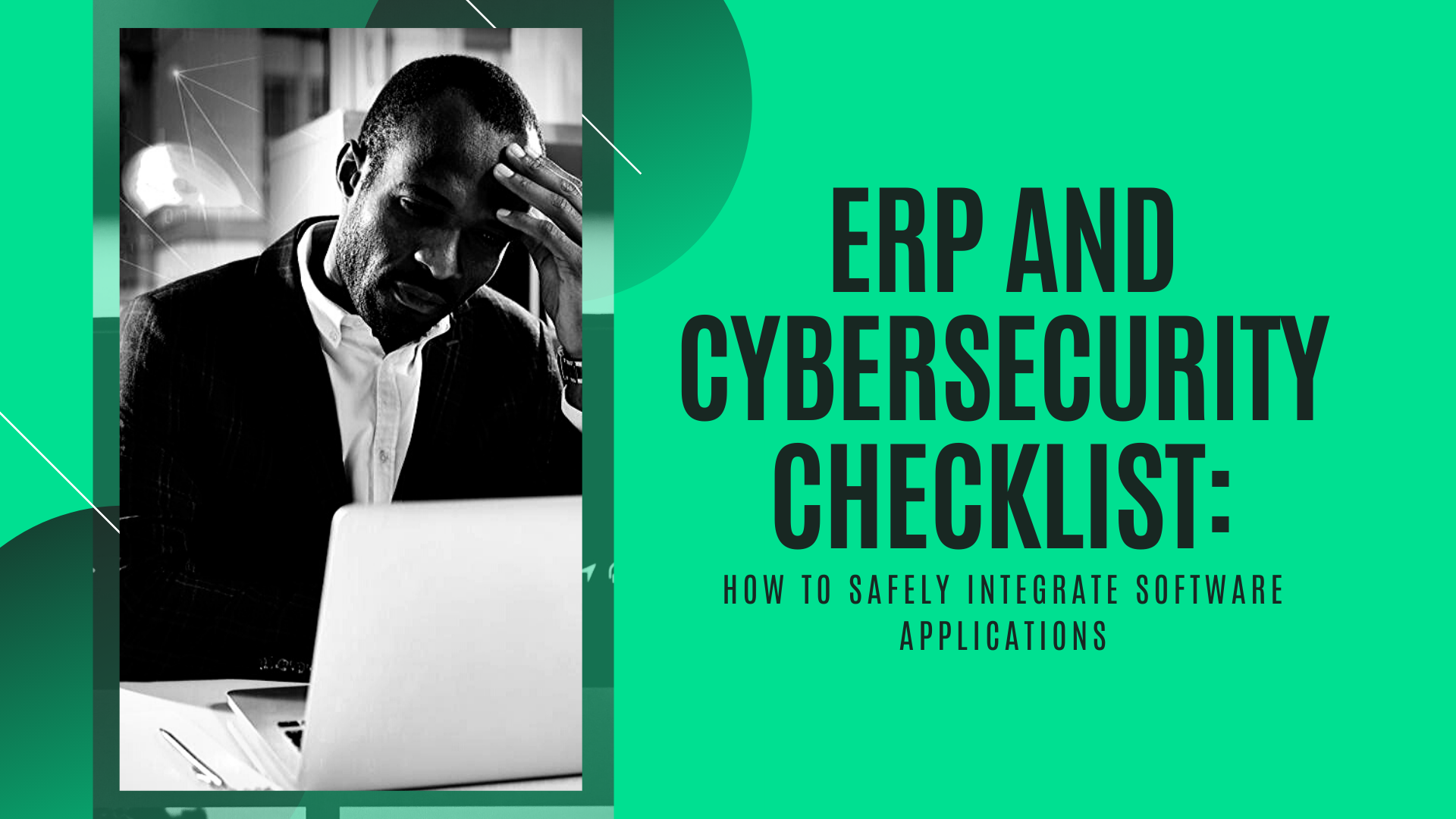 ERP and Cybersecurity Checklist: How to Safely Integrate Software Applications
