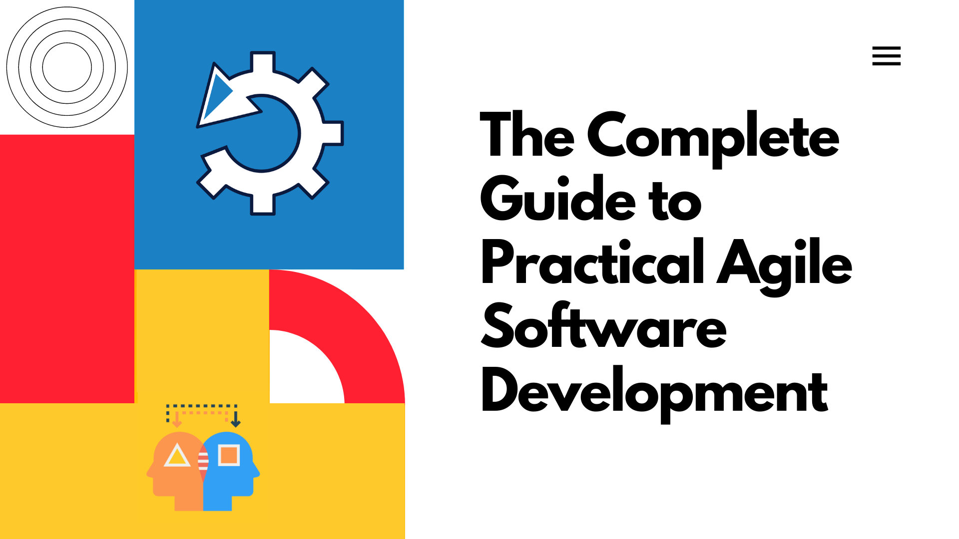 The Complete Guide to Practical Agile Software Development