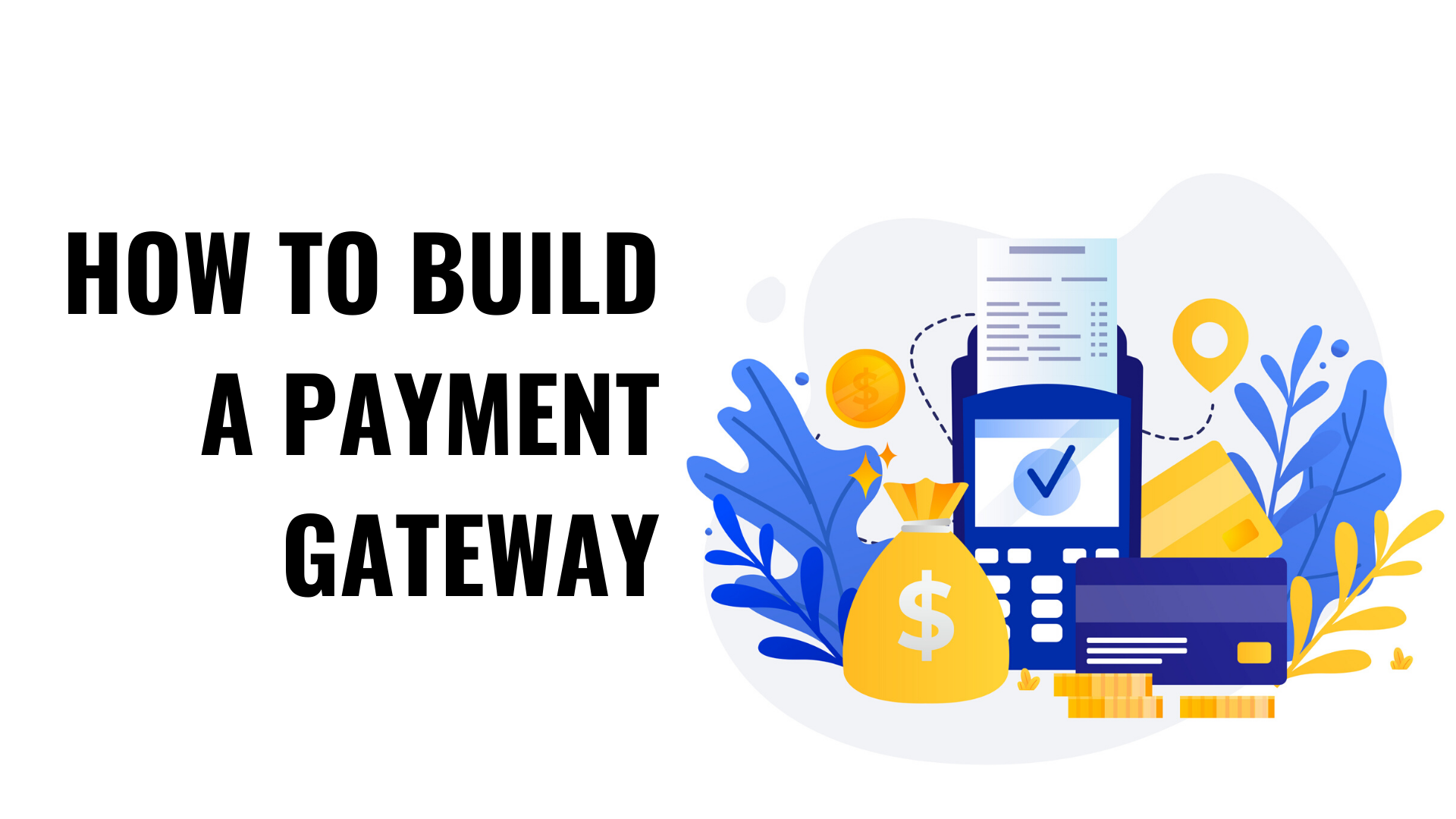 How to Build a Payment Gateway