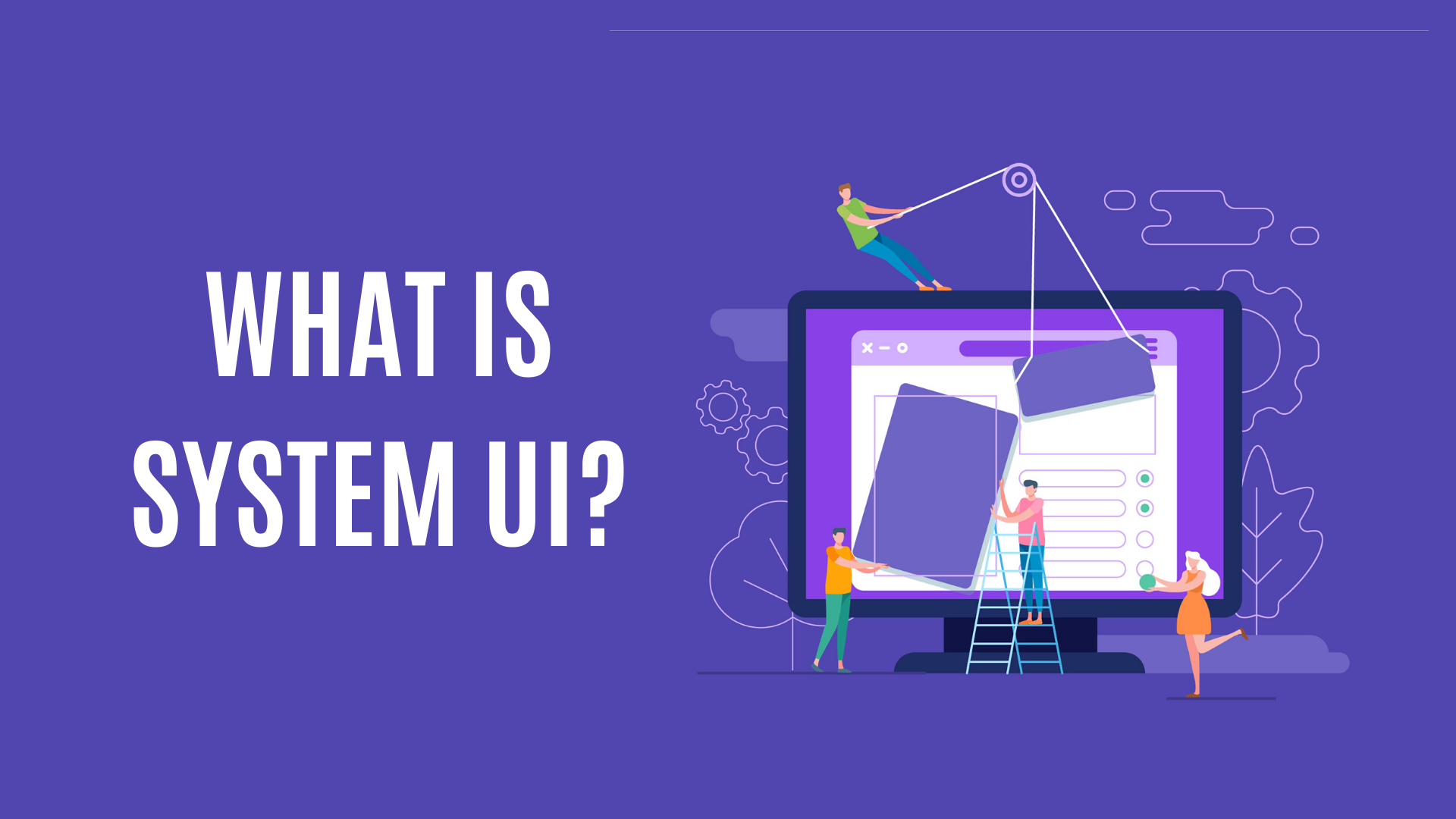 What is System UI?