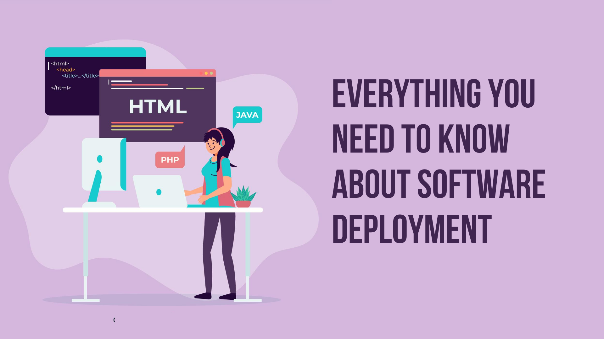 Everything You Need to Know About Software Deployment