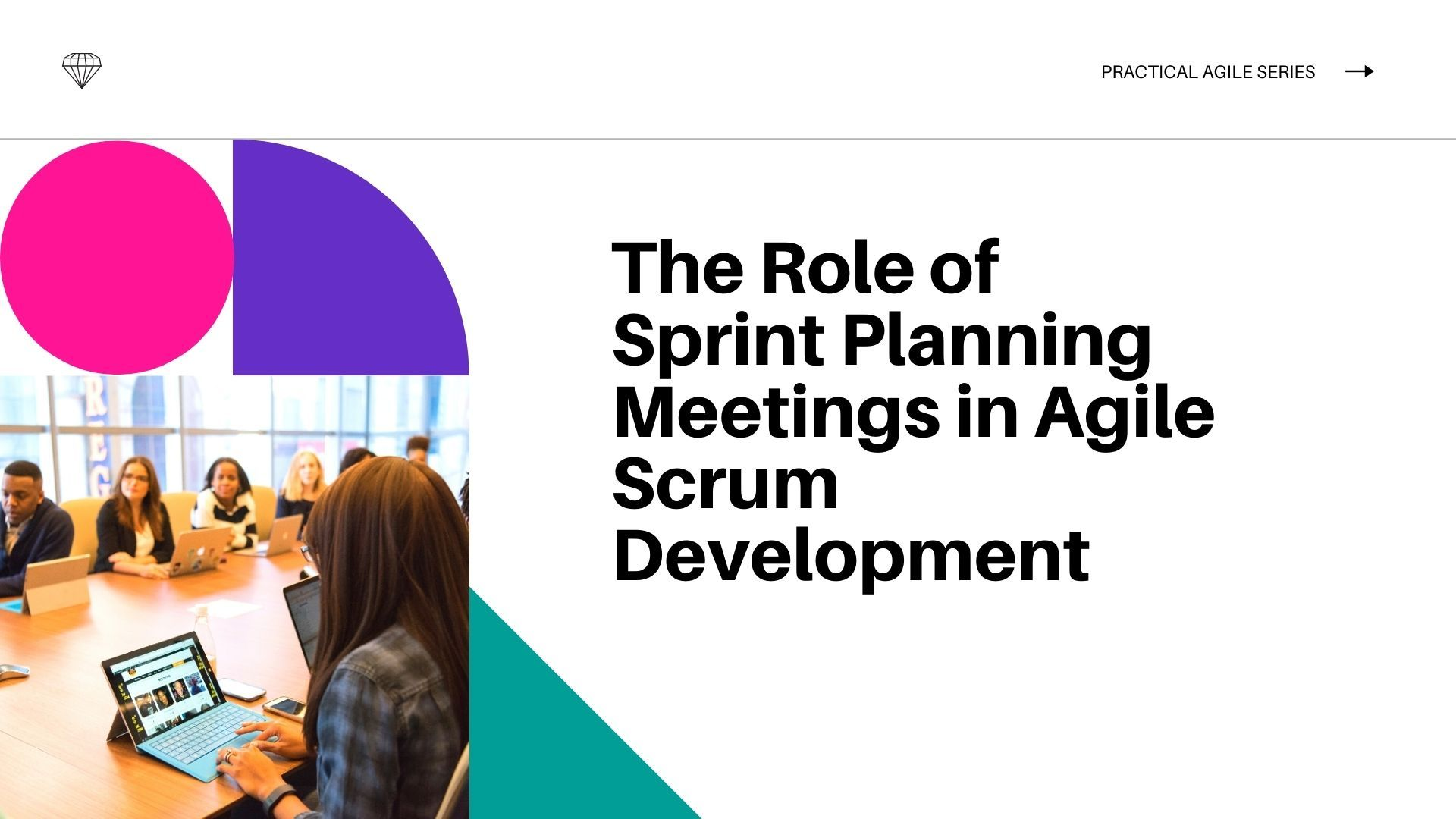The Role of Sprint Planning Meetings in Agile Scrum Development