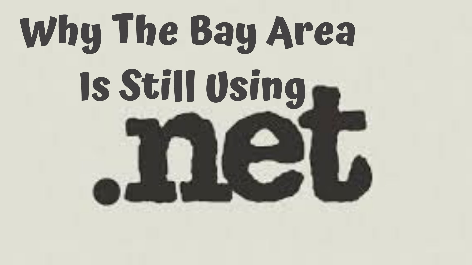 Why The Bay Area Is Still Using .NET