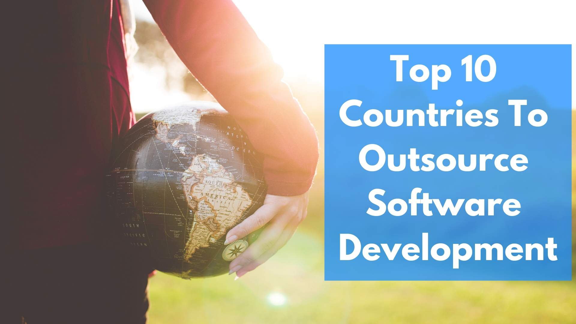 Top 10 Countries To Outsource Software Development