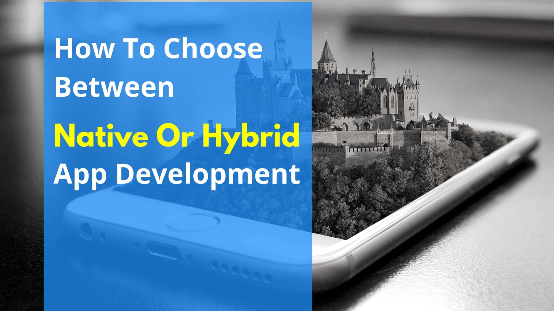 How To Choose Between Native Or Hybrid App Development