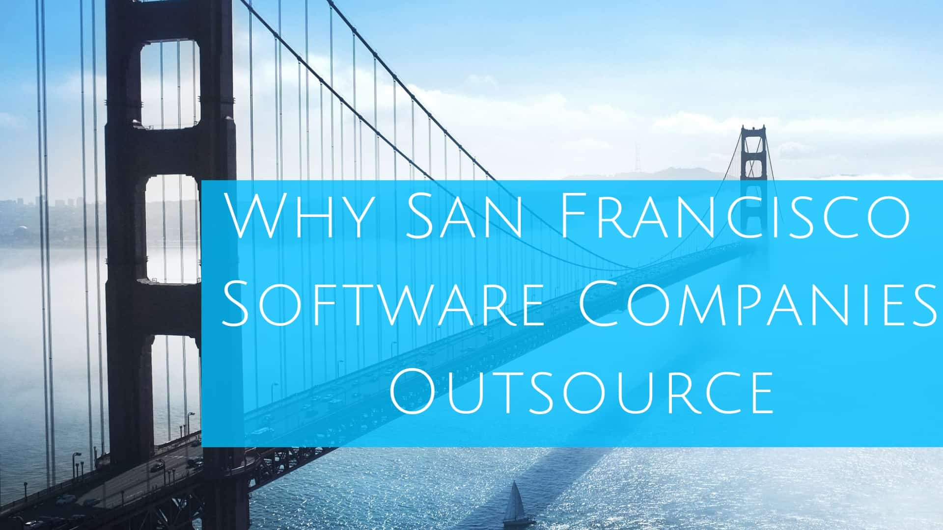 Why San Francisco Software Companies Outsource