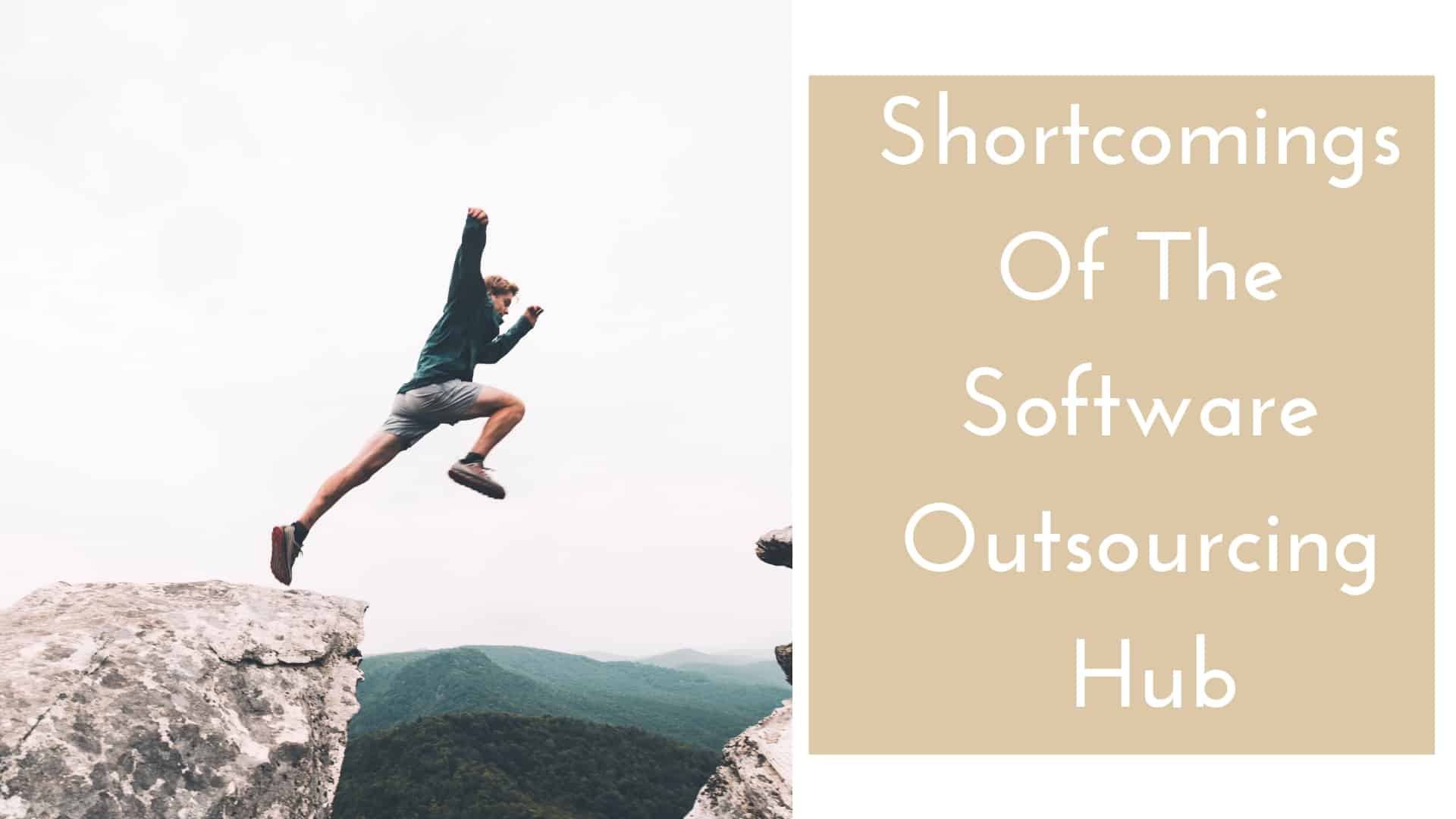 Shortcomings Of The Software Outsourcing Hub