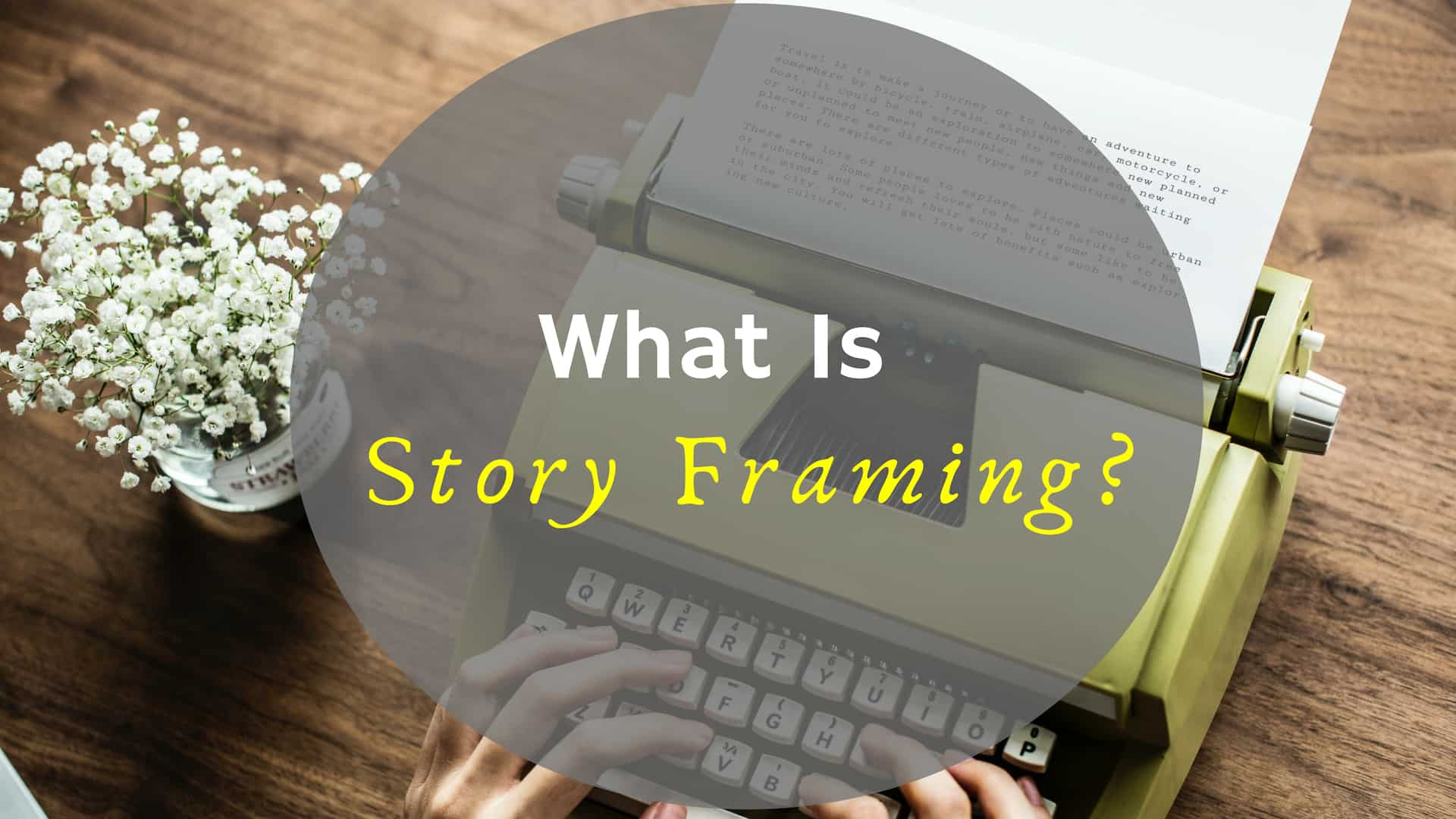 What Is Storyframing