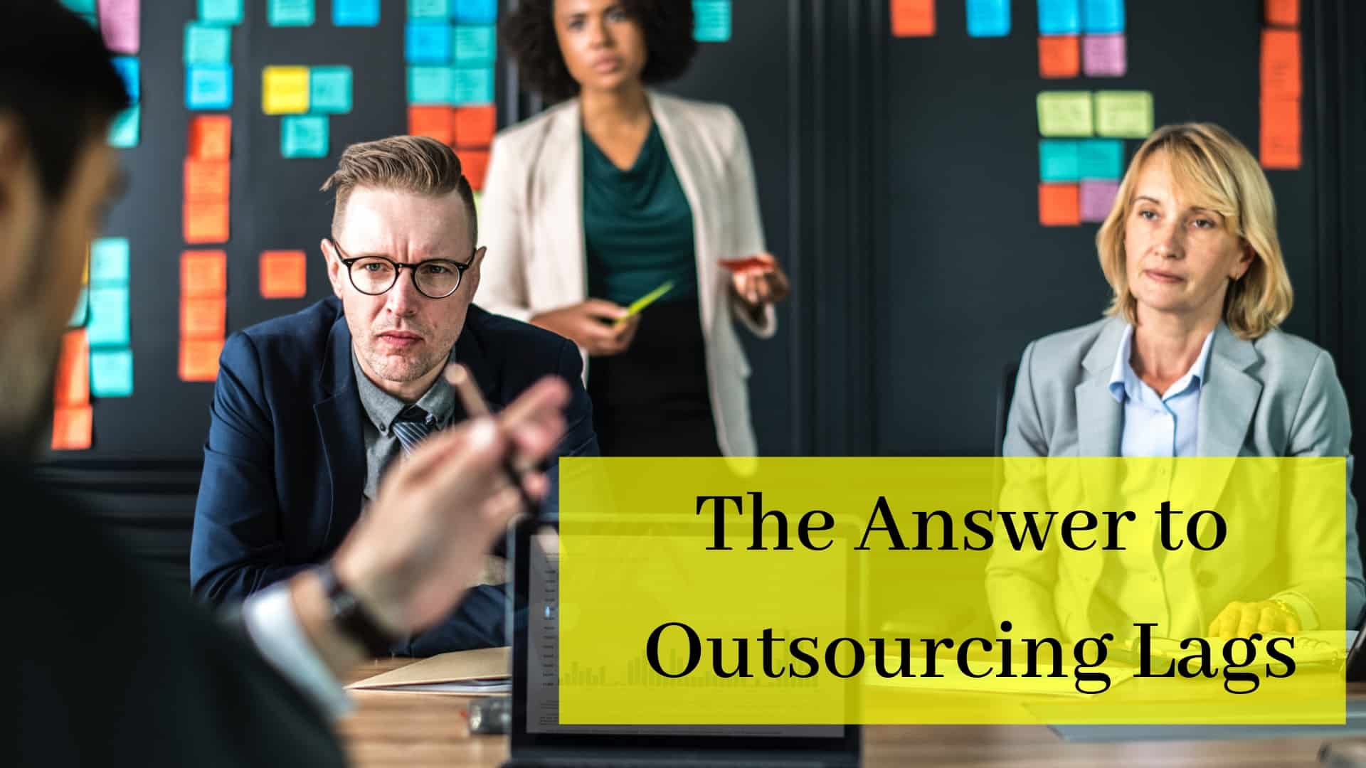 Software development outsourcing lags and how to overcome them