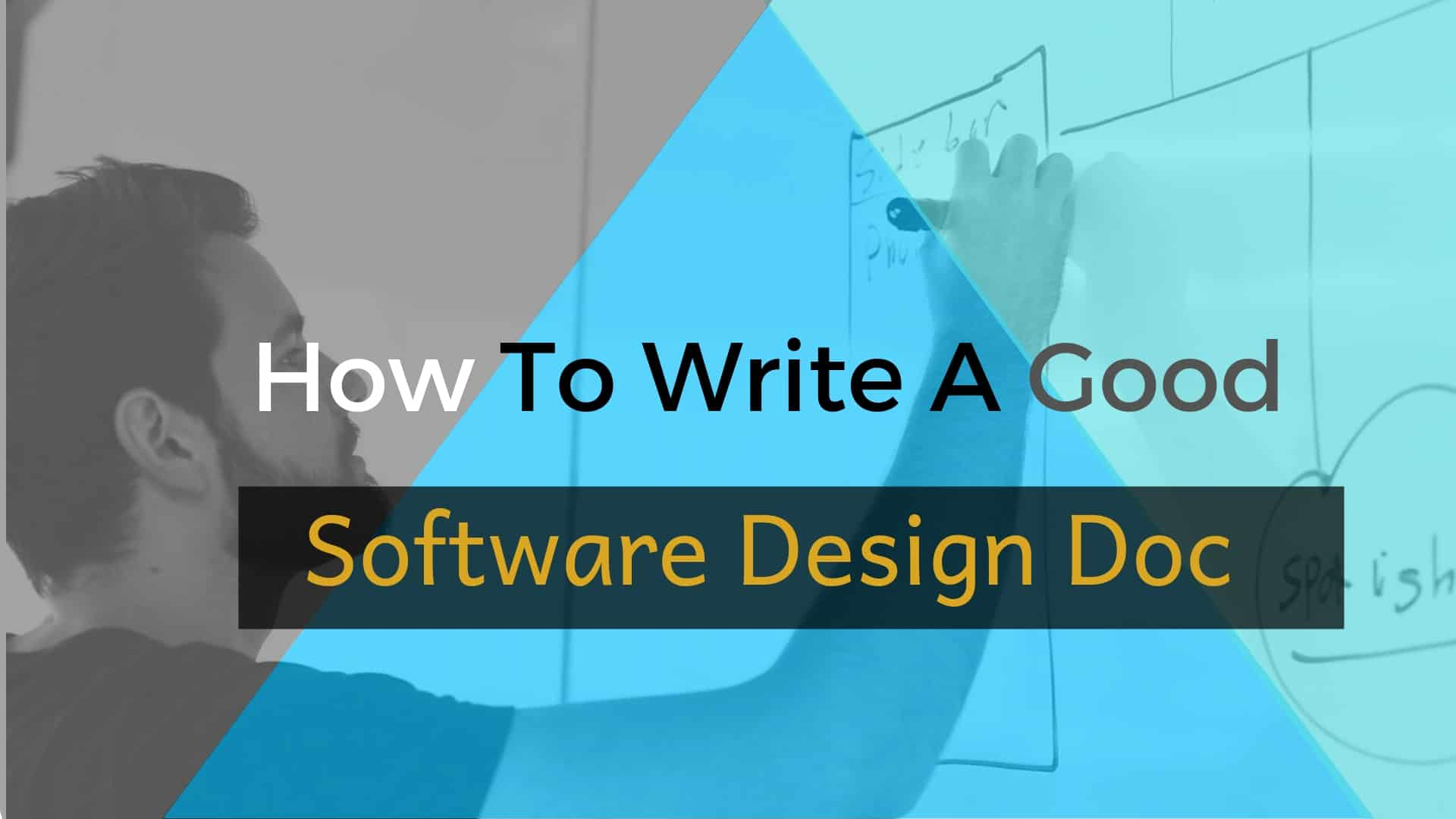 How To Write A Good Software Design Doc?