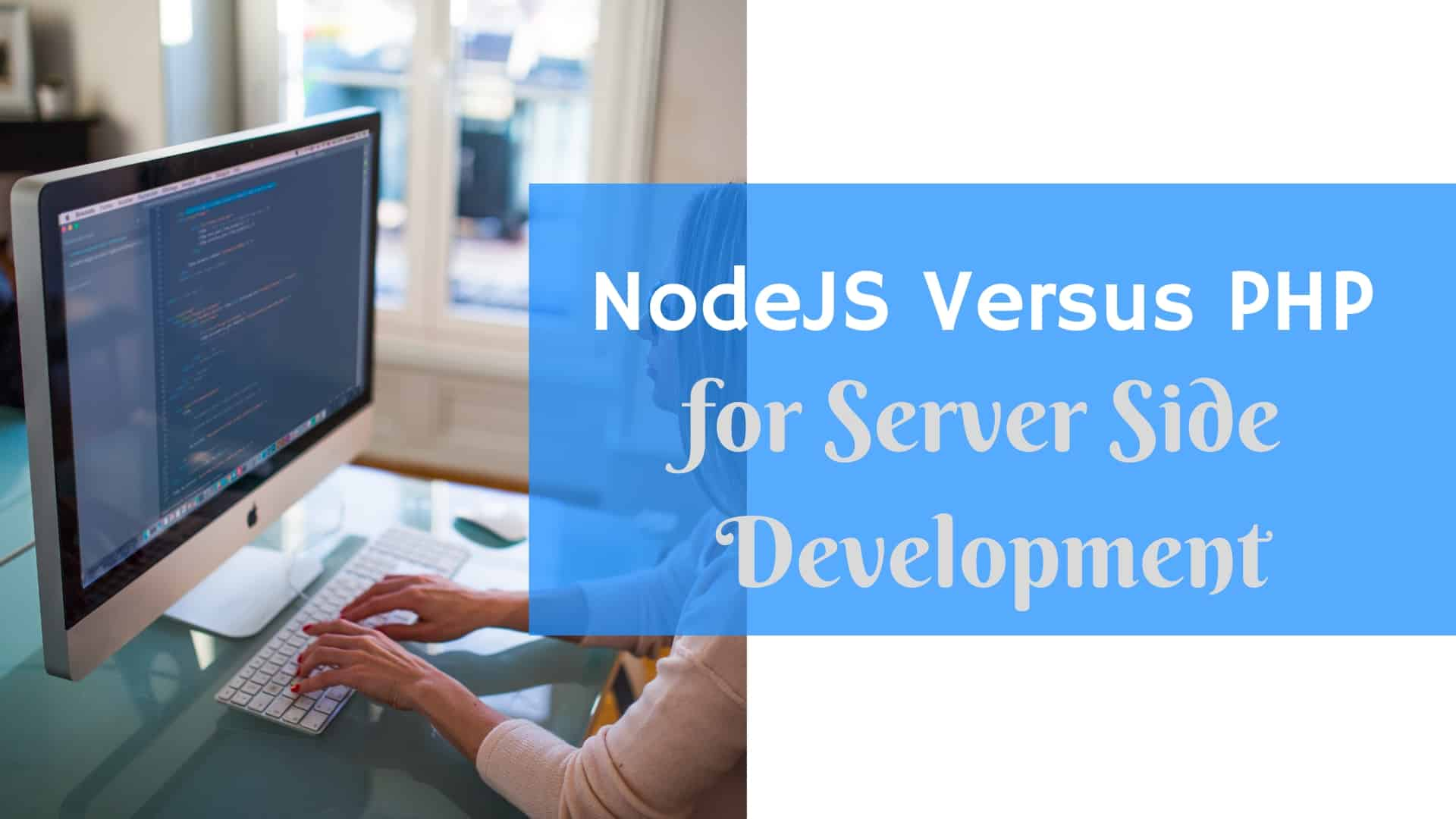 NodeJS Versus PHP For Server Side Development