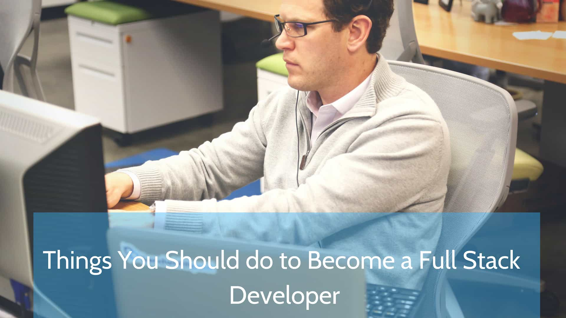 A Guide To Becoming A Full Stack Developer In 2020