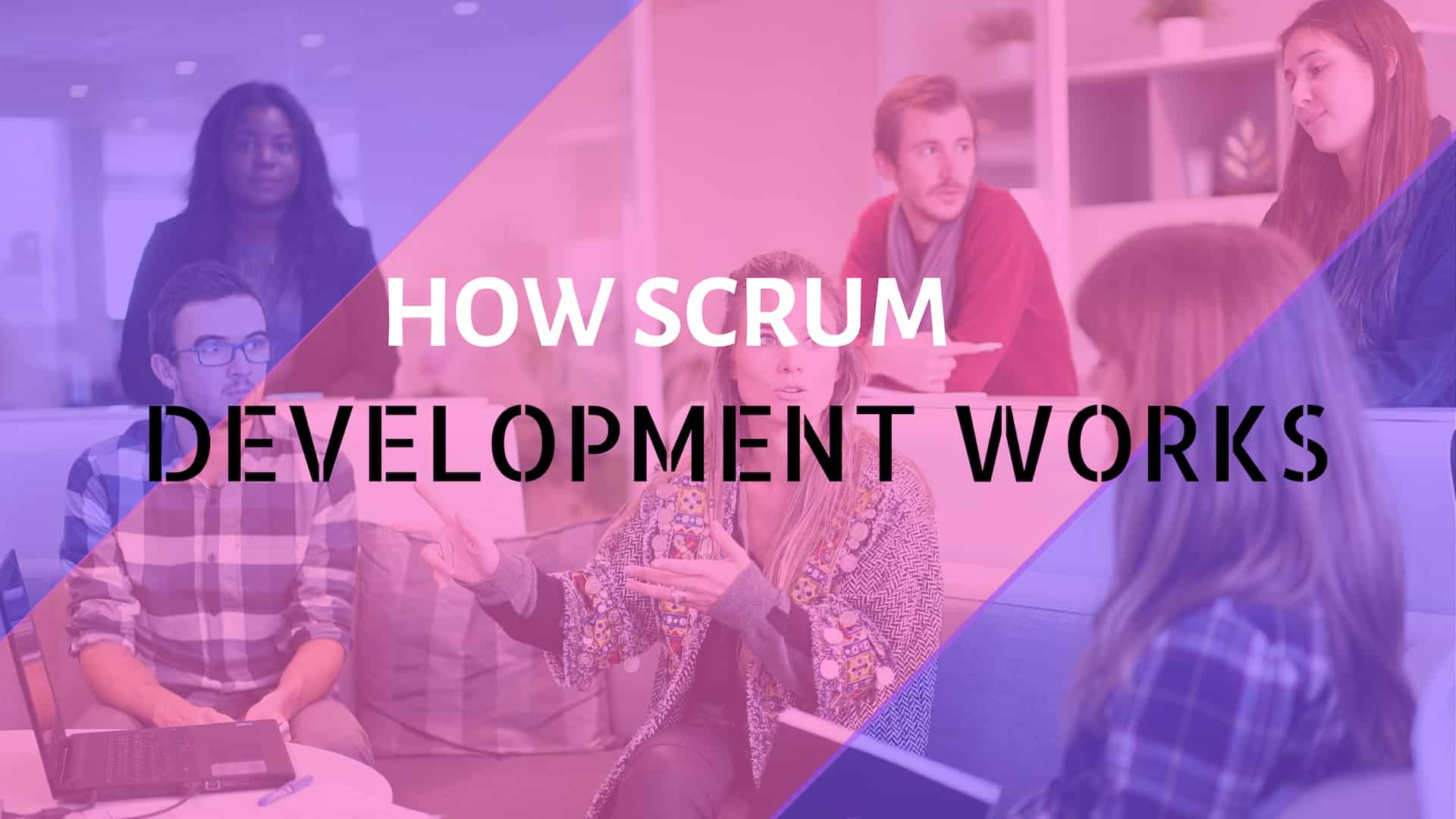 How Scrum Development Works