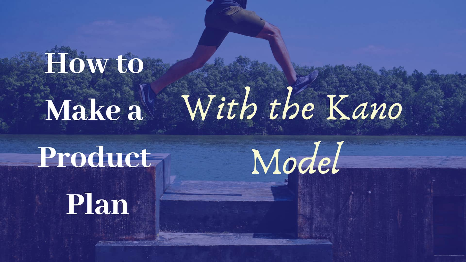 How To Make A Product Plan With The Kano Model