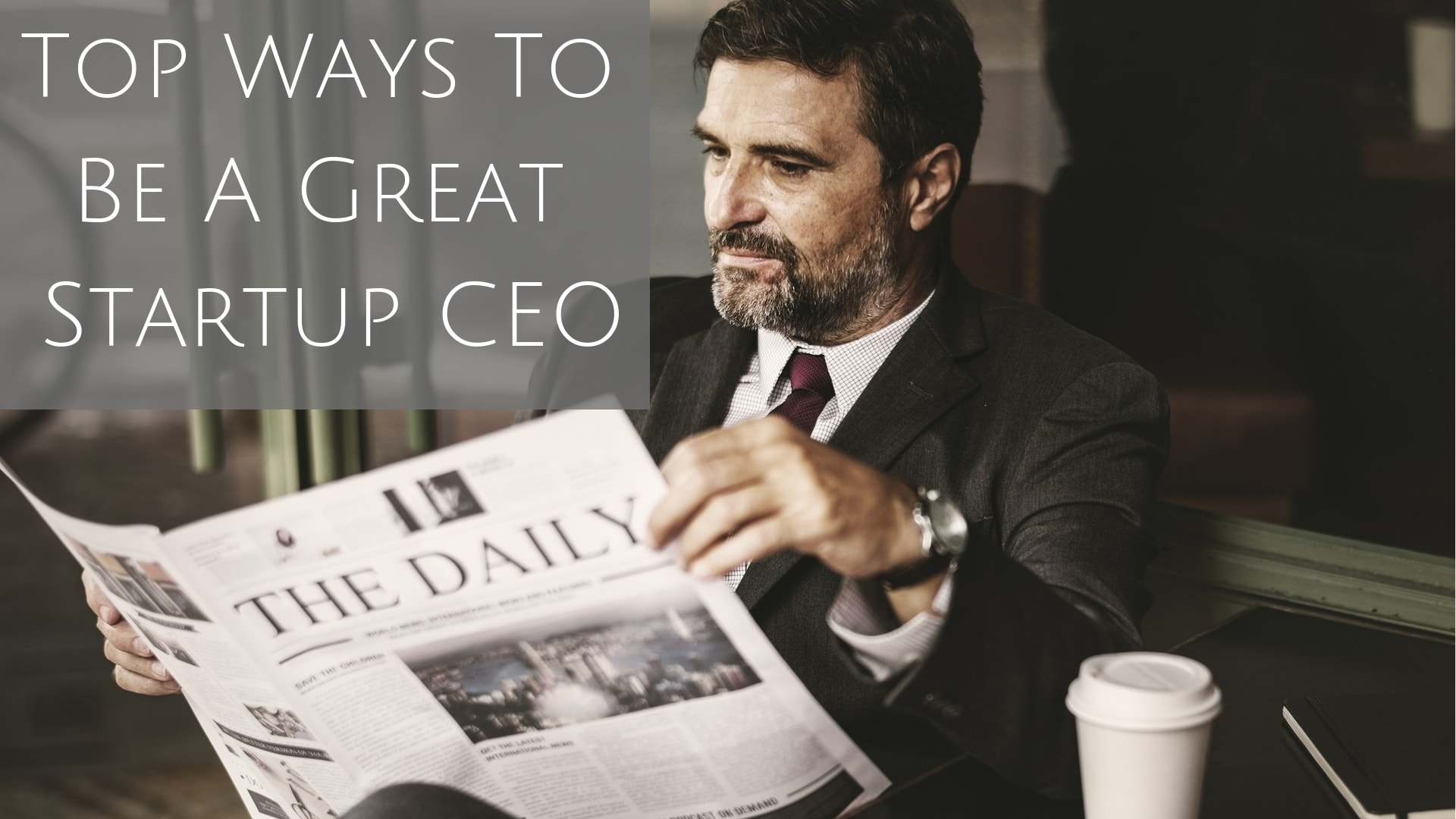 Top Ways To Be A Great Startup CEO