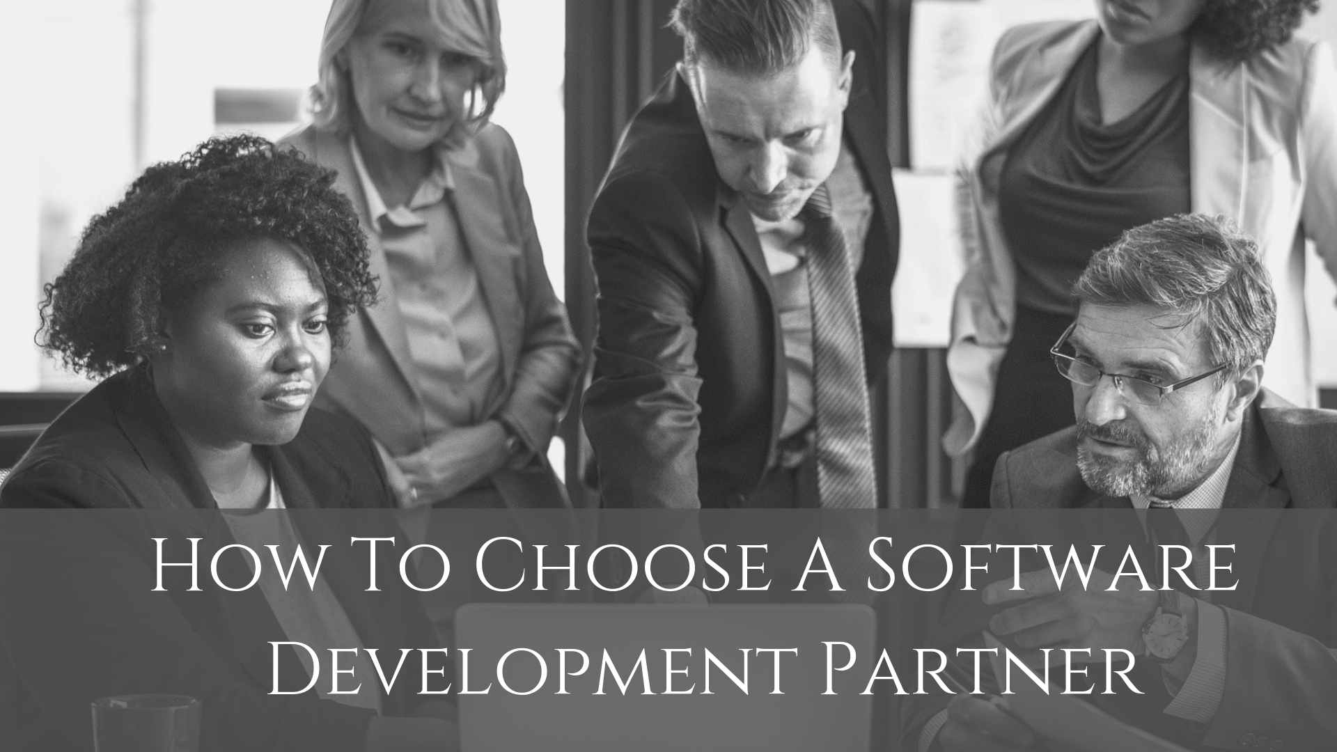 How To Choose A Software Development Partner
