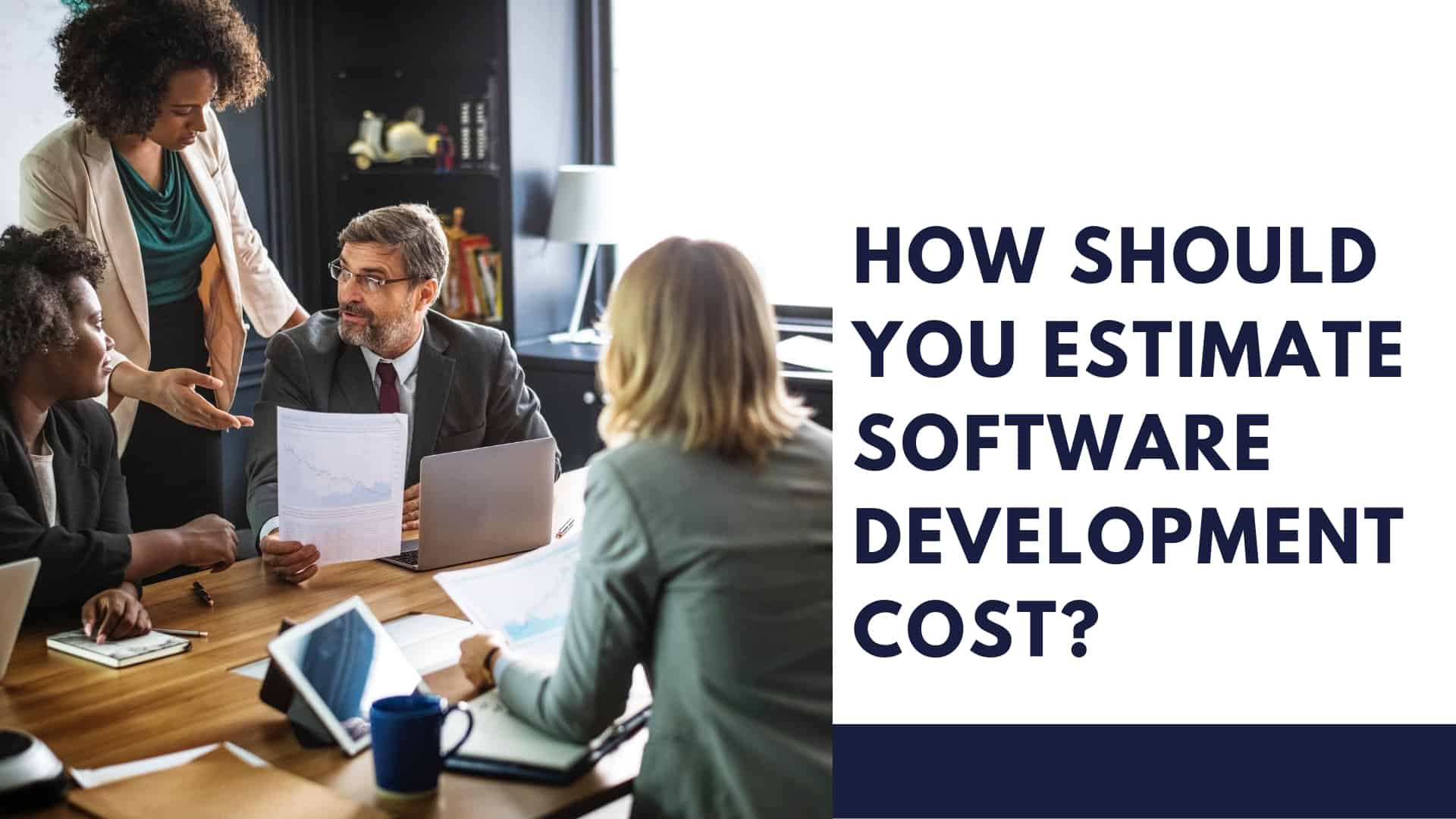 How Should You Estimate Software Development Cost?