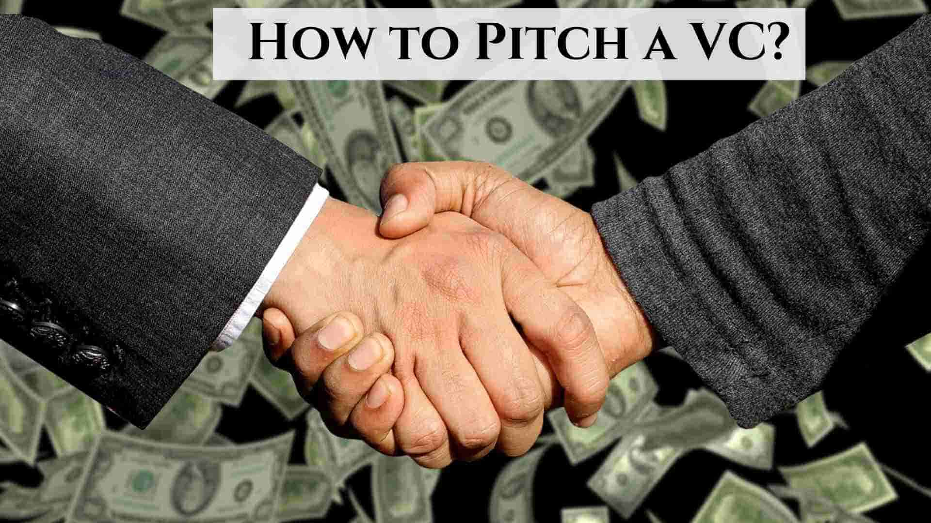 How to Pitch a VC?