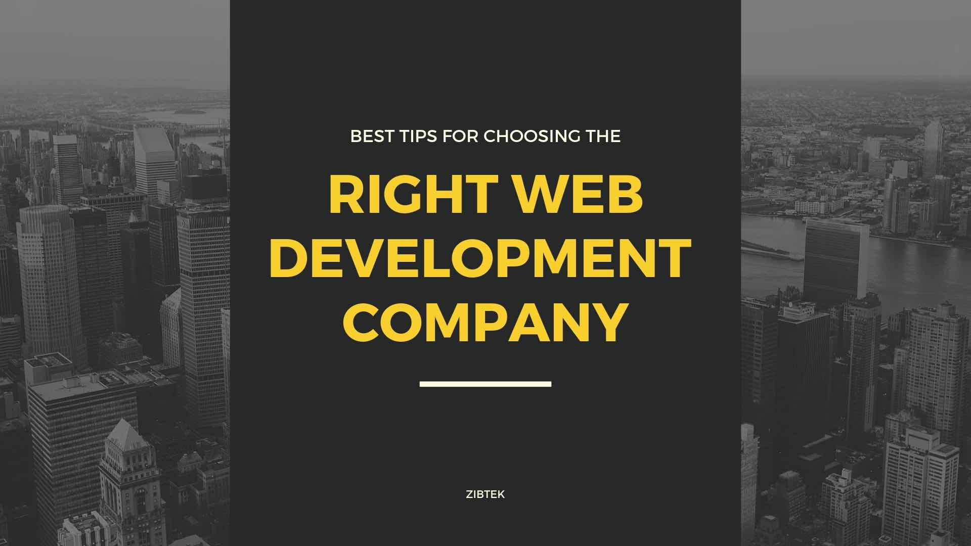 Best Tips For Choosing the Right Web Development Company