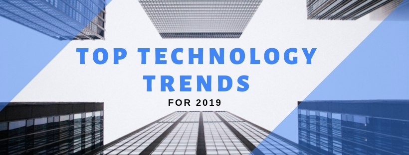 Top Technology Trends for 2019