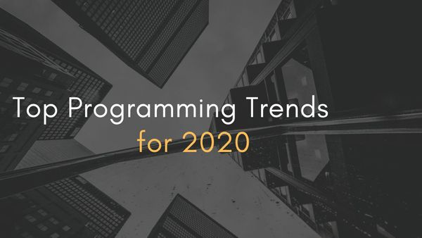 Top Programming Trends for 2020