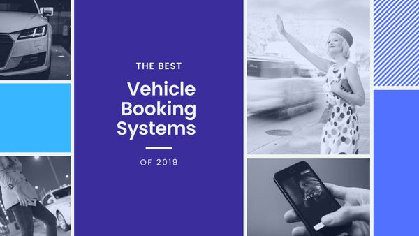 The Best Vehicle Booking Systems of 2019
