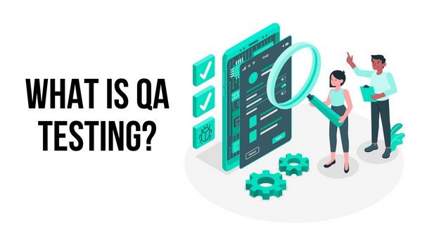 What is QA Testing?