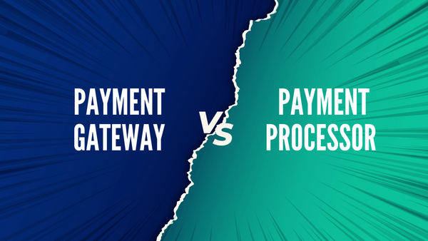 Payment Gateway vs. Payment Processor