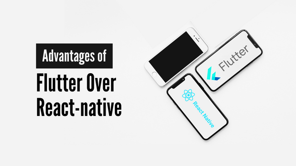 Advantages of Flutter Over React-native