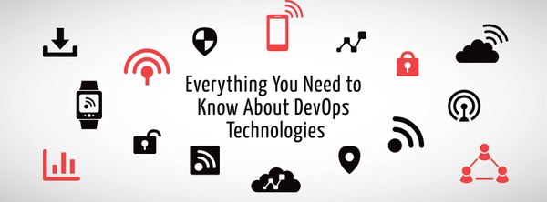 Everything You Need to Know About DevOps Technologies
