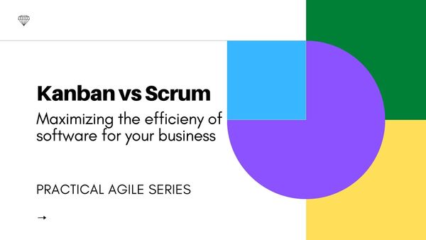 Kanban vs Scrum: Maximizing the Efficiency Of Software For Your Business